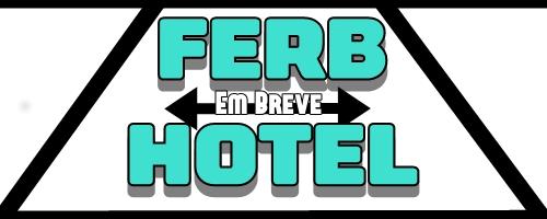 FERB HOTEL - 100% LUCRATIVO - WIRED 100% - VAGAS NA STAFF - INAUGURAREMOS EM BREVE -   Logo10