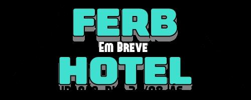 FERB HOTEL - 100% LUCRATIVO - WIRED 100% - VAGAS NA STAFF - INAUGURAREMOS DIA 21/08 ÁS 18:00HRS DA NOITE - -   Logo2213