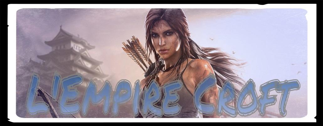 L'Empire Croft - Portail Picsar14