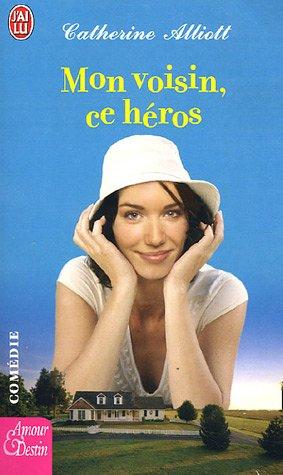[Alliott, Catherine] Mon voisin, ce héros Voisin10