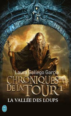 GARCIA Laura Gallego - LES CHRONIQUES DE LA TOUR - Tome 1 : - La vallée des loups Chroni10