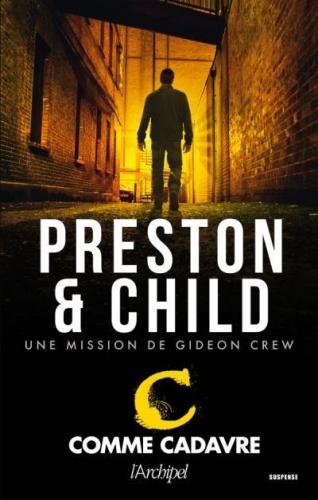 PRESTON Douglas & CHILD Lincoln - GIDEON CREW - Tome 2 : C comme Cadavre Couv3810