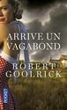 [Goolrick, Robert] Arrive un vagabond 97822610