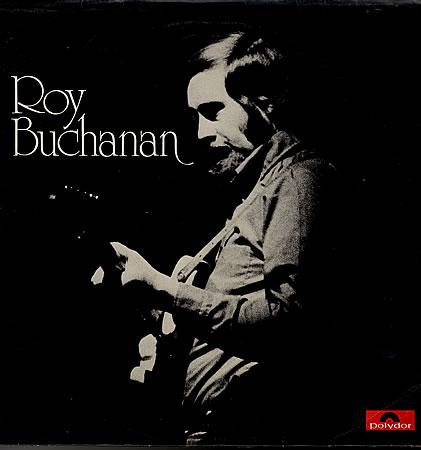 Roy Buchanan - Roy Buchanan 1972 (Polydor) Roybuc10