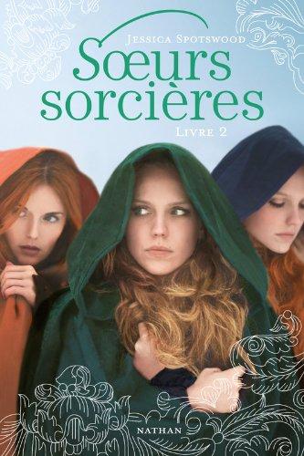 [Spotswood, Jessica] Sœurs Sorcières - Tome 2 Sorcia11