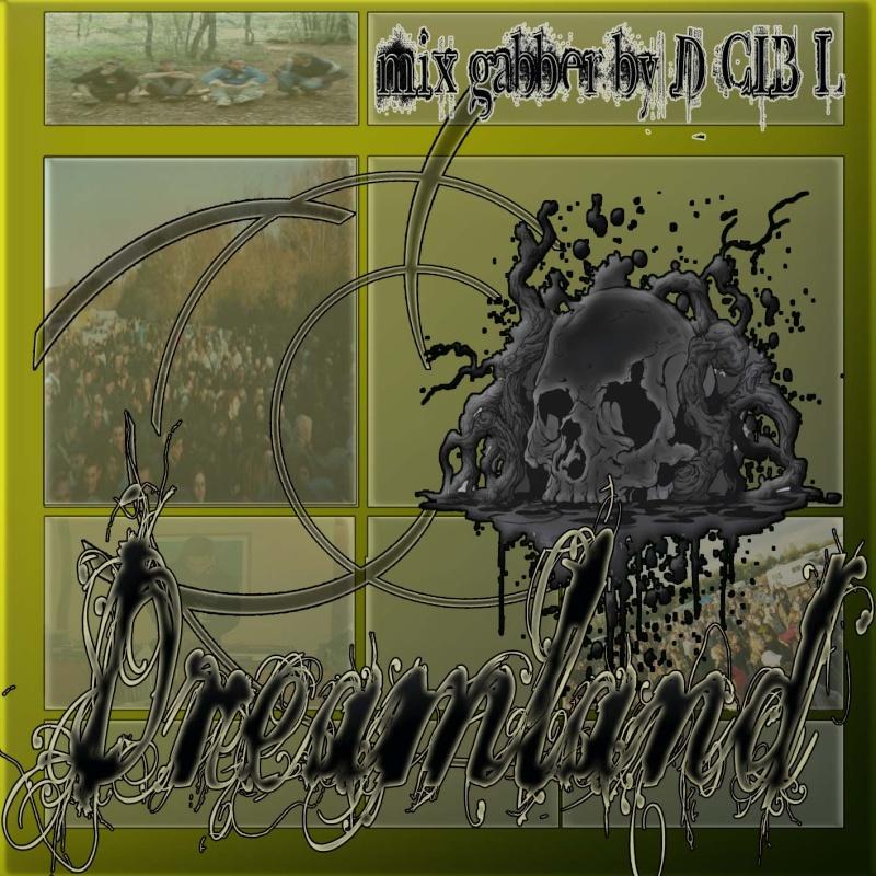 DREAMLAND mix gabber by DJ D-CIB-L Dreaml10