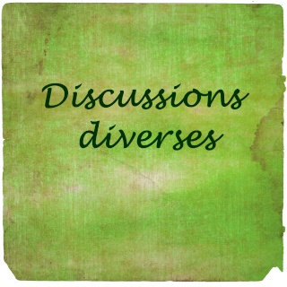 Discussions diverses