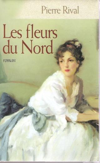 LES FLEURS DU NORD de Pierre Rival Les-fl10