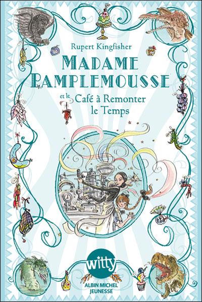[Kingfisher, Rupert] Madame Pamplemousse et le café à remonter le temps 97822211