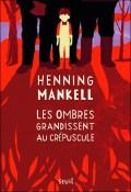 [Mankell, Henning] Les ombres grandissent au crépuscule 4684310