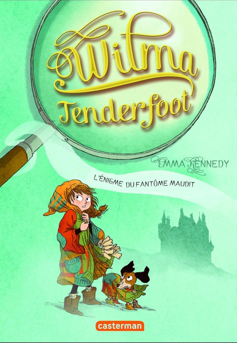 [Kennedy, Emma] Wilma Tenderfoot - Tome 3: L'énigme du fantôme maudit. 82922210