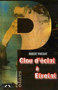 [Vincent, Robert] Commissaire Faidherbe - tome 1 : Clou d'éclat à Etretat 86193310