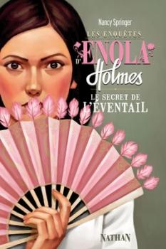 [Springer, Nancy] Les enquêtes d'Enola Holmes - Tome 4: Le secret de l'éventail Couv2910