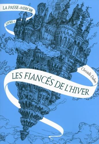 [Dabos, Christelle] La passe-miroir - Tome 1: les fiancés de l'hiver Couv5210