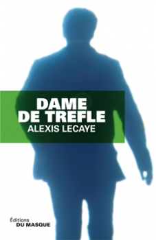 [Lecaye, Alexis] Les dames, tome 4 : Dame de trèfle Couv6810
