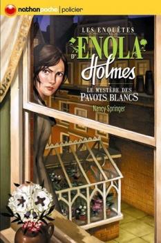 [Springer, Nancy] Les enquêtes d'Enola Holmes - Tome 3: Le mystère des pavots blancs Couv6910