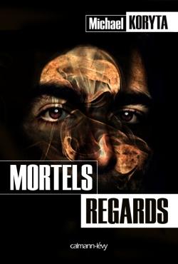 [Koryta, Michaël] Mortels regards Mortel10
