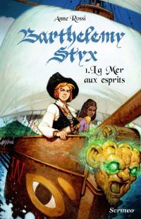 [Editions Scrineo Jeunesse] Barthélémy Styx, tome 1 : la mer aux esprits d'Anne Rossi V_book10
