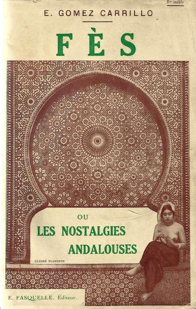 Enrique GOMEZ CARRILLO : FES ou LES NOSTALGIES ANDALOUSES, -1927 - Eescan10