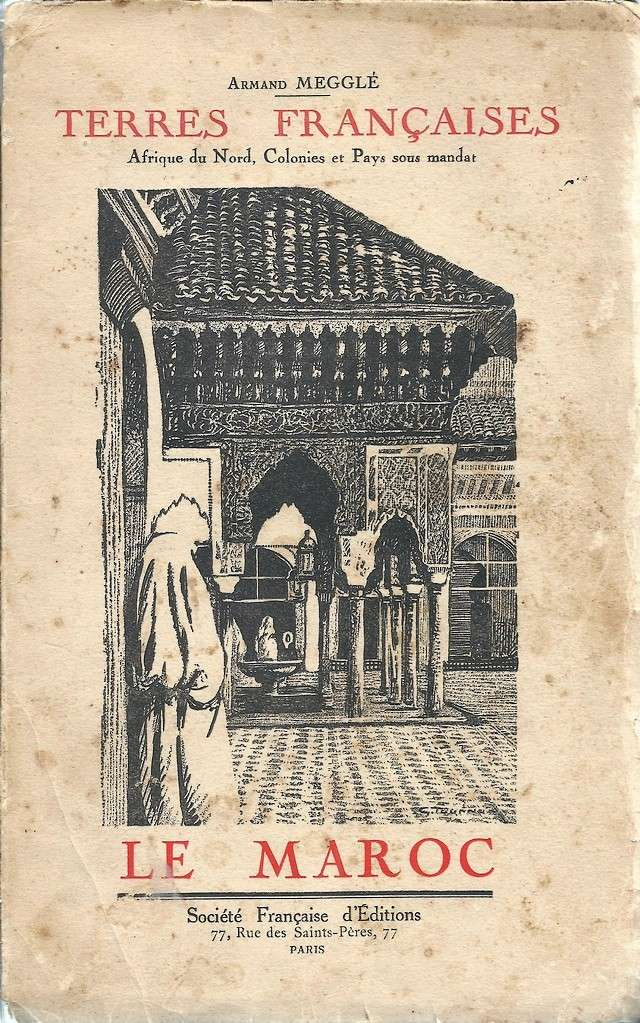 Armand MEGGLE : LE MAROC, Collection des Terres françaises, Dessins de G. TOURNON, 1931. Fascan10