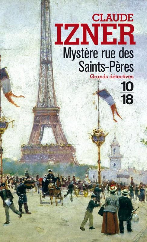 [Izner, Claude] Les enquêtes de Victor Legris - T1 : Mystère rue des Saints-Pères 97822610