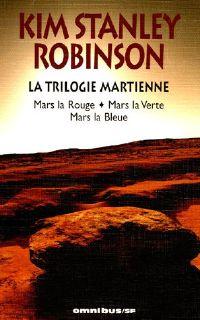 [Robinson, Kim Stanley] La trilogie martienne : Mars la rouge - Mars la verte - Mars la bleue Trilog10