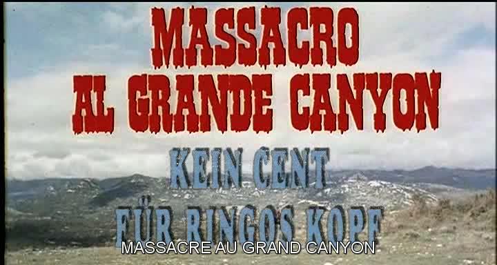 Massacre au Grand Canyon . 1963 . Albert Band et Sergio Corbucci . Vlcsn237