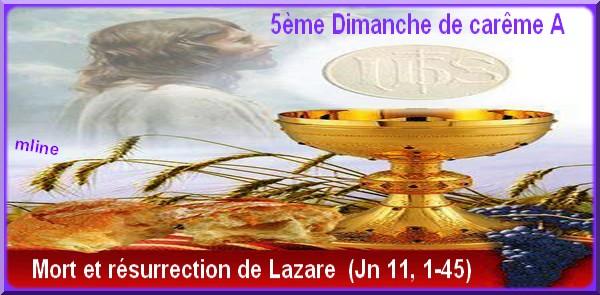 """5ème semaine de Carême  """"Bonne Nouvelle de Jésus Christ Paroles/méditations/Prières"""" Lazarr11"""