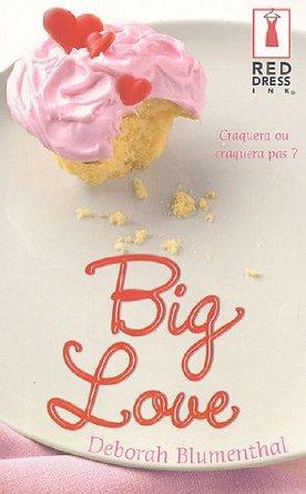 BIG LOVE de Deborah Blumenthal  418deh10