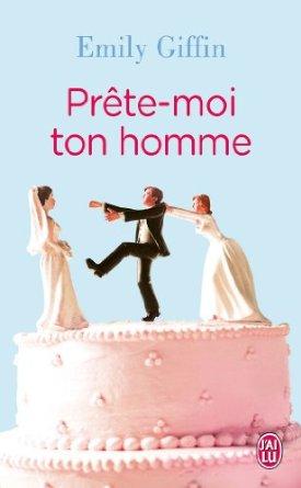 prete - PRETE MOI TON HOMME de Emily Giffin 41ehbb10