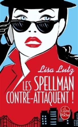 LES SPELLMAN (Tome 04) LES SPELLMAN CONTRE-ATTAQUENT ! de Lisa Lutz 51u12b10