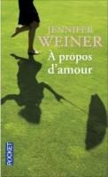 A PROPOS D'AMOUR de Jennifer Weiner Sans-t10