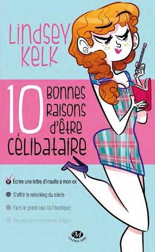 10 BONNES RAISONS D'ETRE CELIBATAIRE de Lindsey Kelk Sans_t10