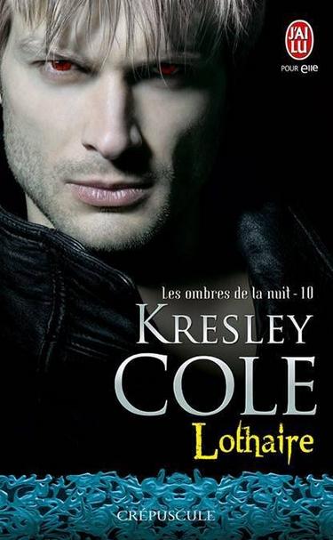 Les Ombres de la Nuit - Tome 10 : Lothaire de Kresley Cole 17957710