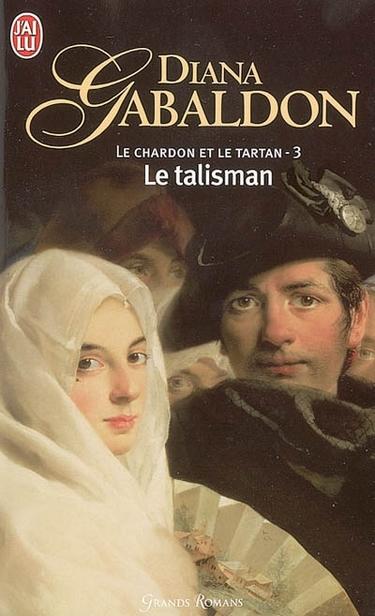 talisman - Le Chardon et le Tartan - Tome 2 : Le talisman de Diana Gabaldon  310