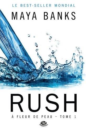 À Fleur de Peau - Tome 1 : Rush de Maya Banks 518tl910