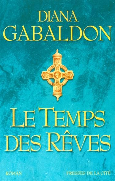 Le Chardon et le Tartan - Tome 6 : Le Temps des Rêves de Diana Gabaldon  610