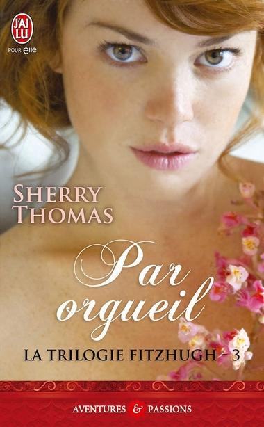La Trilogie FitzHugh - Tome 3 : Par Orgueil de Sherry Thomas 612cgy11