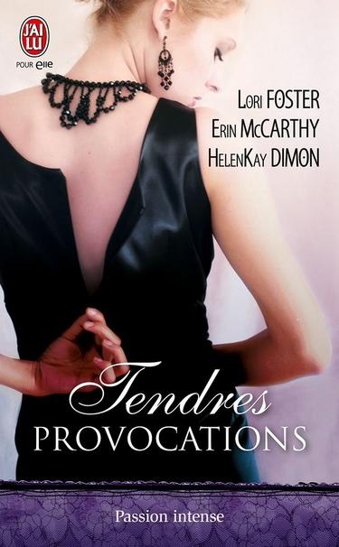 Tendres provocations de Lori Foster - Erin Mc Carthy & HelenKay Dimon 612wuz10