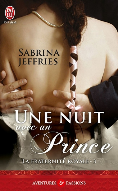 nuit avec un prince - Fraternité royale - Tome 3 : Une nuit avec un prince de Sabrina Jeffries 61cmvw11