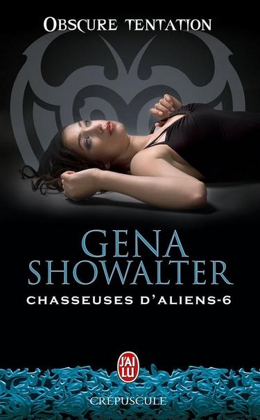 Chasseuses d'Aliens - Tome 6 : Obscure Tentation de Gena Showalter 61ot-a10
