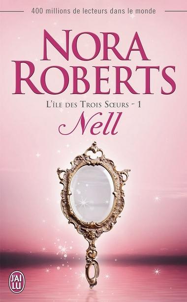 L'île des trois soeurs - Tome 1 : Nell - Nora Roberts (romance paranormale) 61yp2r10