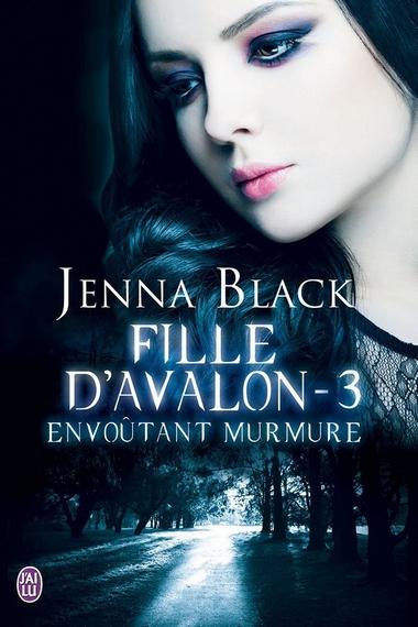 Fille d'Avalon - Tome 3 : Envoûtant murmure de Jenna Black 71bvlu10