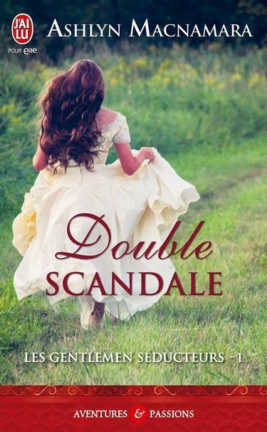 Les Gentlemen Séducteurs - Tome 1 : Double Scandale par Ashlyn MacNamara 71ezg410