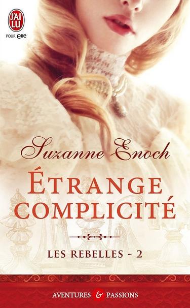 Les Rebelles - Tome 2 : Étrange Complicité de Suzanne Enoch 71vzlm10