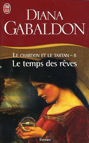 Le Chardon et le Tartan - Tome 6 : Le Temps des Rêves de Diana Gabaldon  810