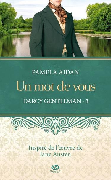 Darcy Gentleman - Tome 3 : Un mot de vous de Pamela Aidan 81wsyy10