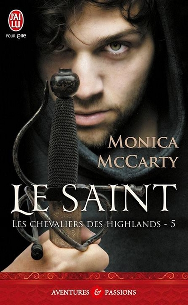 Les Chevaliers des Highlands - Tome 5 : Le Saint de Monica McCarty 88322110