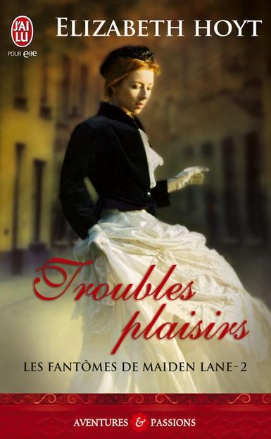 Les fantômes de Maiden Lane, Tome 2 : Troubles plaisirs d'Elizabeth Hoyt 97822911