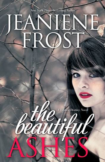 Broken Destiny - Tome 1 : The Beautiful Ashes de Jeaniene Frost Beauti21